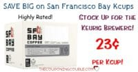 WOW! San Francisco Bay K-Cups- Only $0.23 Each! Stock Up!