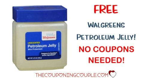FREE! Walgreens Petroleum Jelly - No Coupons Needed!